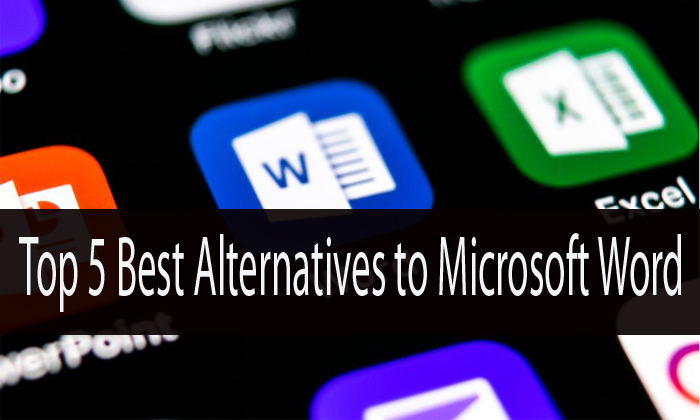 Top 5 Best Alternatives to Microsoft Word
