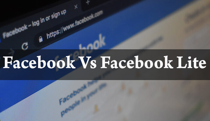 Know the Difference Between Facebook and Facebook Lite