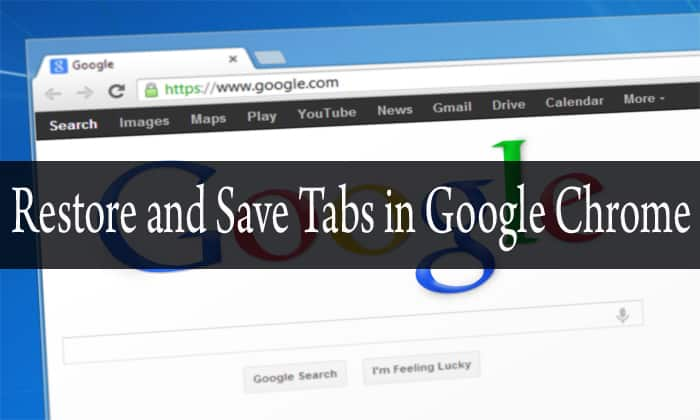 How to Restore and Save Tabs in Google Chrome